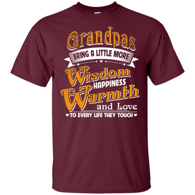 Grandpas Bring Little More Wisdom Happiness Warmth T-Shirt Fathers Day BigProStore