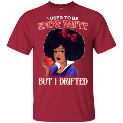 I Used To Be Snow White But I Drifted T-Shirt For Afro Melanin Women BigProStore