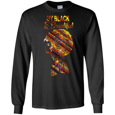 My Black Is Beautiful T-Shirt African American Clothing For Pro Black BigProStore