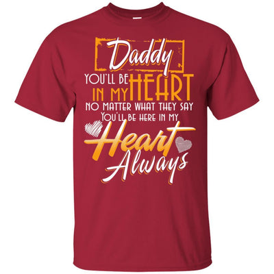 My Daddy Always In My Heart T-Shirt Father's Day Birthday Gift For Dad BigProStore