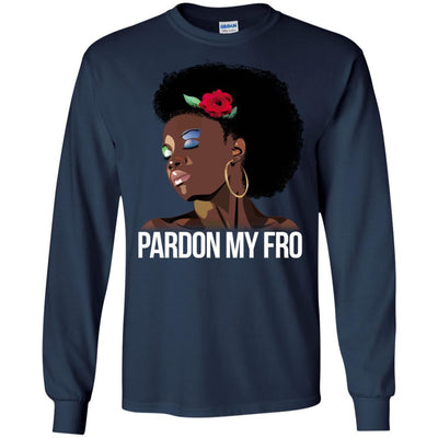 Pardon My Fro T-Shirt African American Clothing For Melanin Women Girl BigProStore