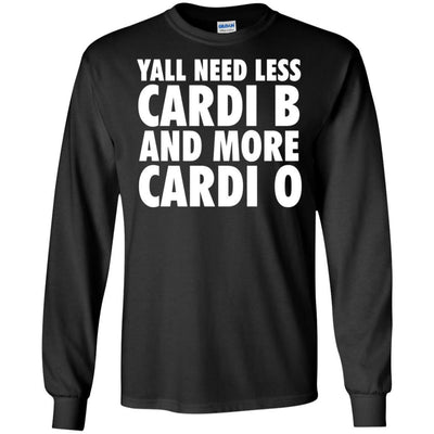 Yall Need Less Cardi B And More Cardi O T-Shirt Afro Melanin Clothing BigProStore