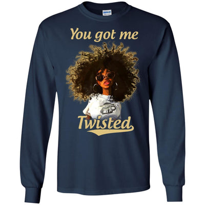 You Got Me Twisted African American T-Shirt Afro Clothing Pro Black BigProStore