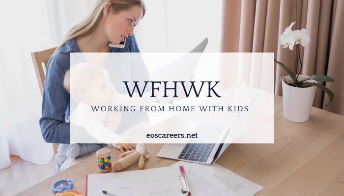 Working From Home... With Kids (WFHWK)