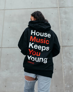 """House Music Keeps You Young""  -  Hoodie"