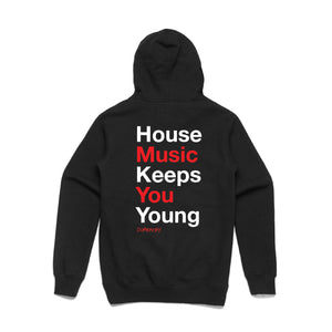 """House Music Keeps You Young"" - Hoodie - PRE ORDER 48 HOURS ONLY!"