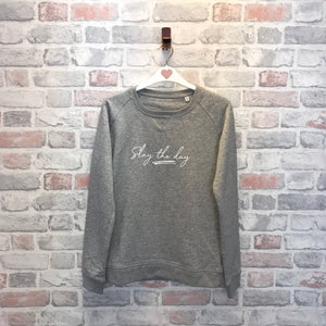 Slay the day Sweatshirt