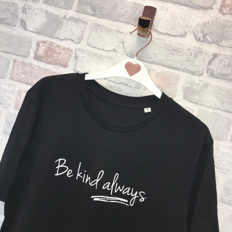 Be Kind Always Organic Cotton T-shirt