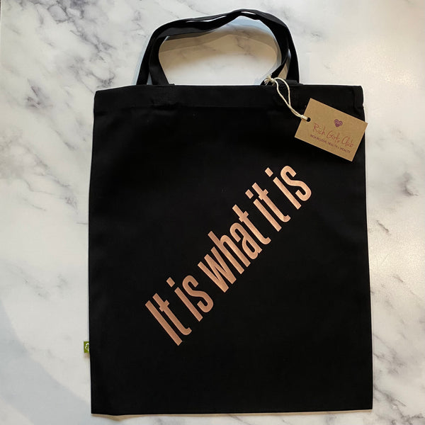 It Is What It Is Organic Cotton Tote Bag