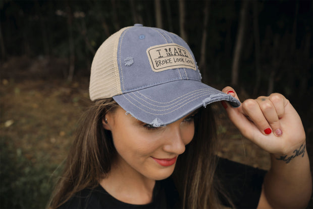 I Make Broke Look Good Trucker Hat