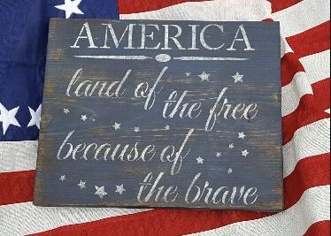 Land of the Free Because of the Brave Sign Americana A Rustic Feeling