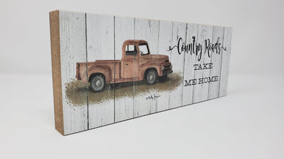 Country Roads Take Me Home Block Sign