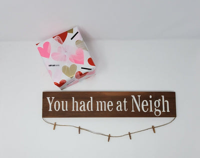 You Had Me at Neigh Rustic Sign Country Home Decor ARusticFeeling