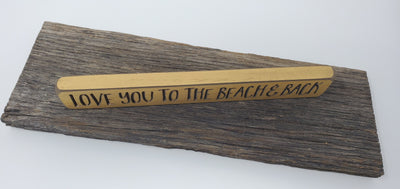 Love You To The Beach & Back Beach Decor A Rustic Feeling