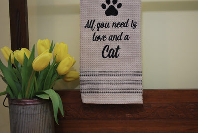 All You Need Is Love and A Cat Kitchen Towel Pet Decor A Rustic Feeling