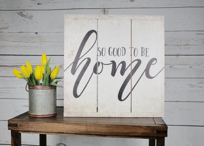 Home Sign, Country Home Decor, So Good To Be Home