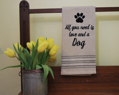All You Need is Love And A Dog Farmhouse Towel