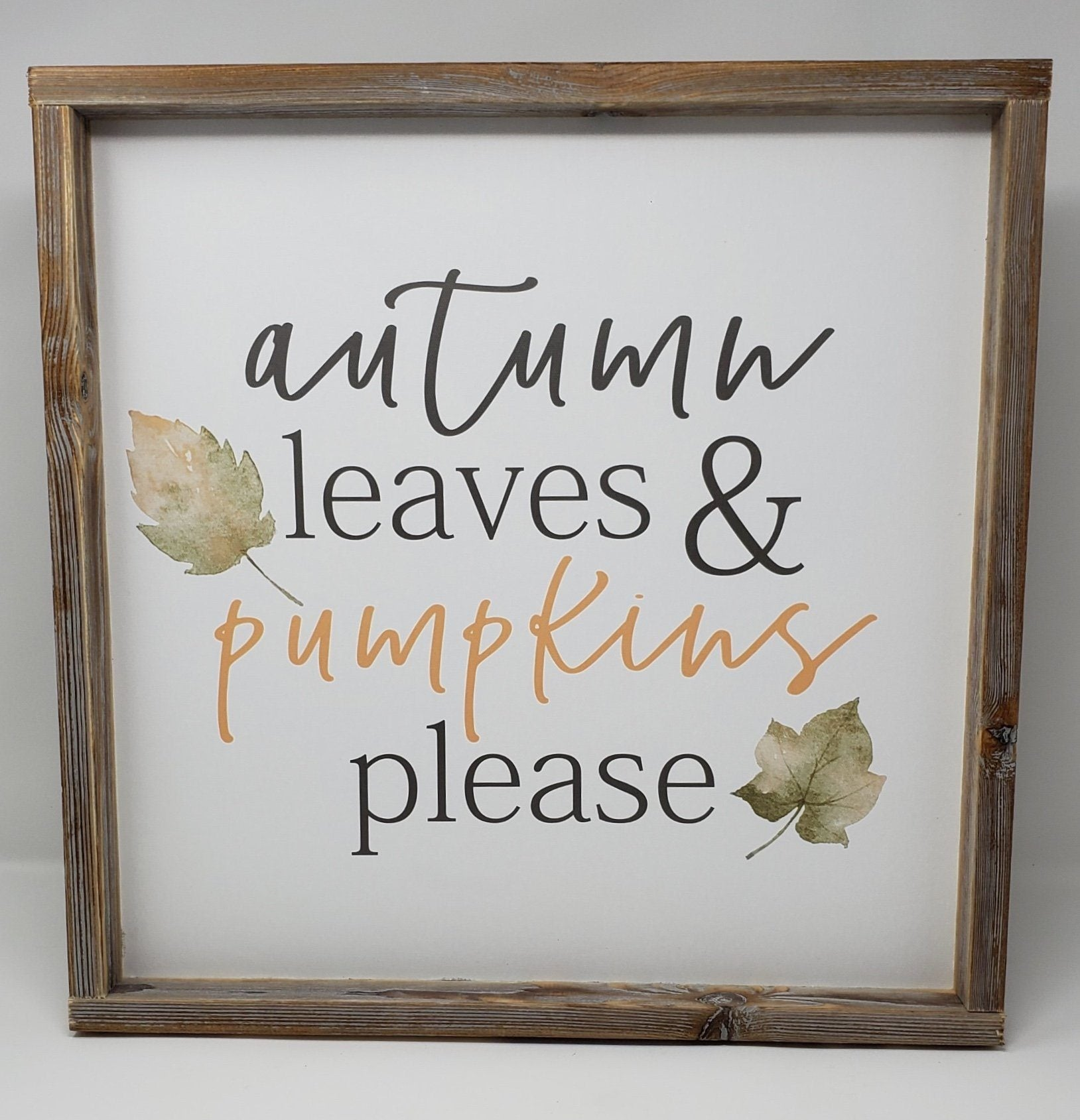 Autumn Leaves & Pumpkins Please Rustic Fall Sign