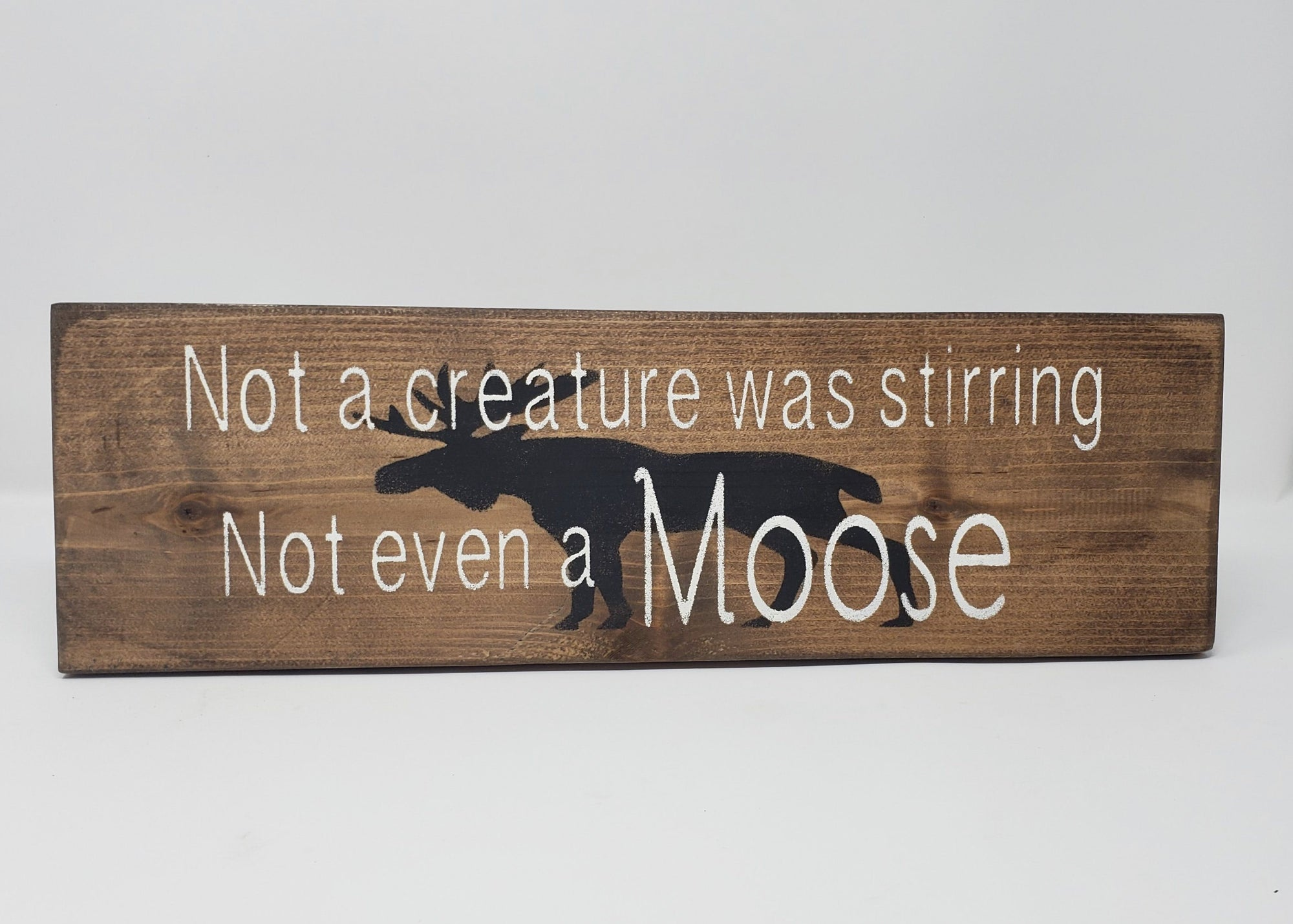 Not A Creature Was Stirring, Not Even a Moose Rustic Wood Sign