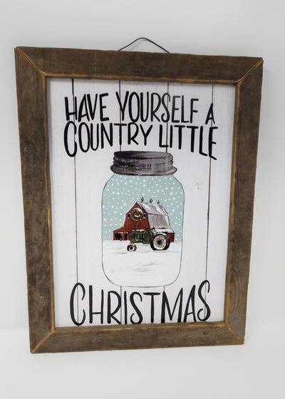 Have Yourself A Country Little Christmas Mason Jar Rustic Sign Holiday Decor A Rustic Feeling