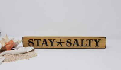 "Stay Salty Wooden Engraved 12"" Sign Beach Decor A Rustic Feeling"