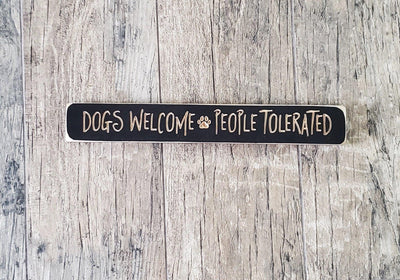 Dogs Welcome People Tolerated Wood Sign Farmhouse Decor A Rustic Feeling