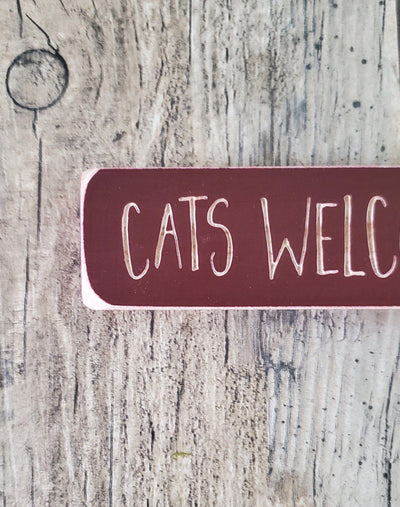 Cats Welcome People Tolerated Wood Sign Farmhouse Decor A Rustic Feeling