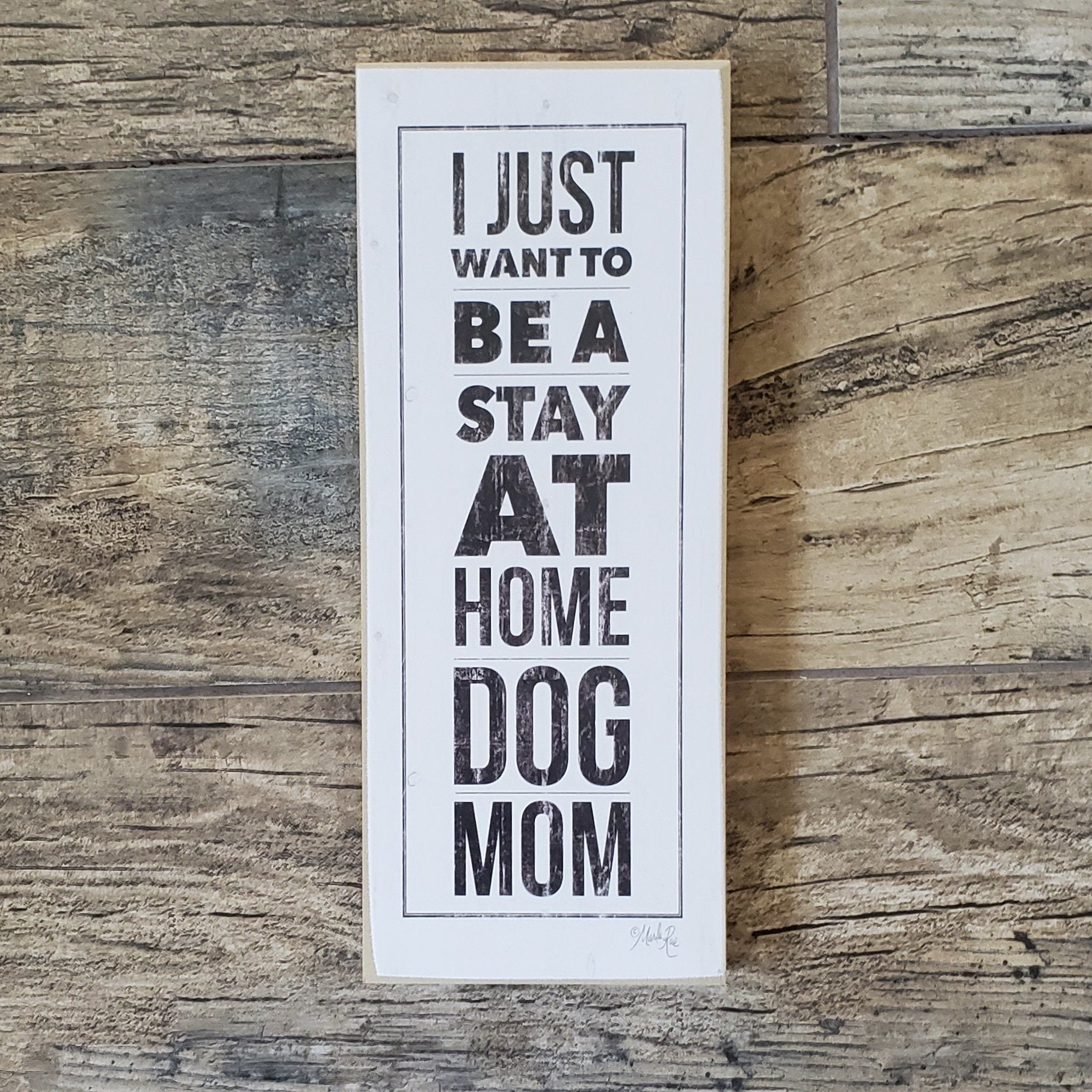 Stay at Home Dog Mom Sign Pet Decor A Rustic Feeling