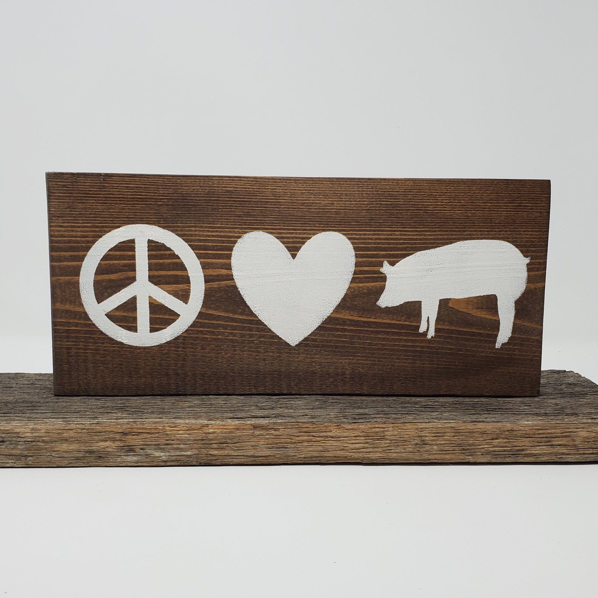Peace Love Pigs Wood Sign Pet Decor A Rustic Feeling