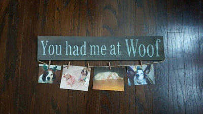 Dog Lover Gift, You Had Me At Woof Sign, Gift for Dog Mom, Gift for Dog Dad