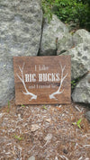 Fathers Day Gift, Gift for Him, Hunting Gift, Hunter Gift, I Like Big Bucks, Cabin Decor, Log Cabin Decor, Dad Gift, Deer Gifts, Cabin Gifts