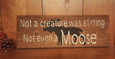 Not A Creature Was Stirring, Not Even a Moose Rustic Wood Sign Cabin Decor ARusticFeeling