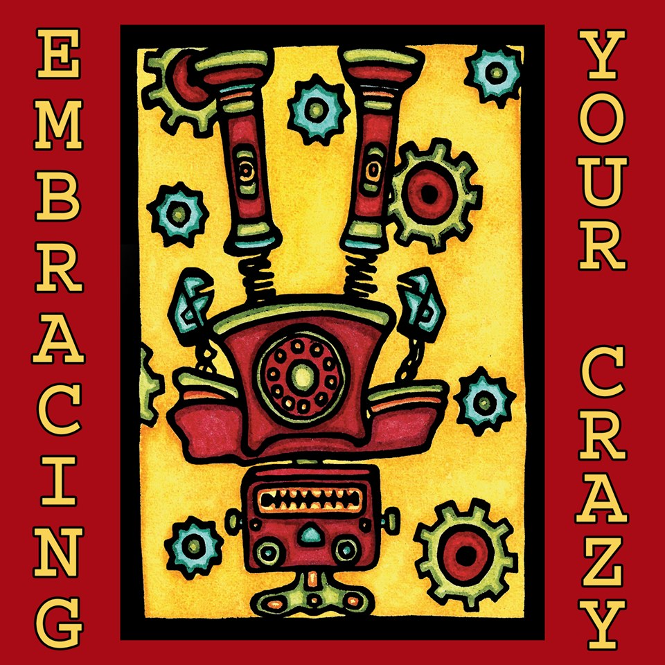 Embracing Your Crazy!