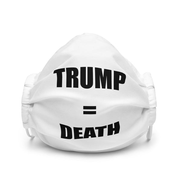 TRUMP = DEATH Premium face mask.