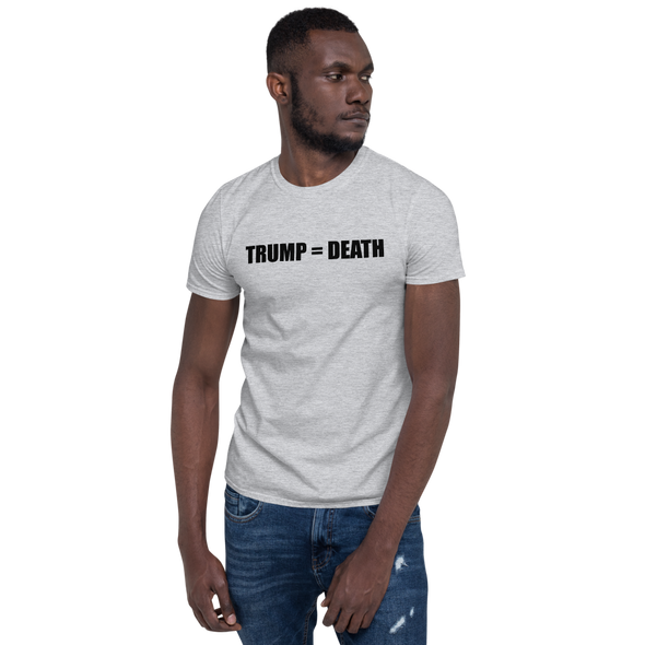 TRUMP = DEATH Short-Sleeve T-Shirt.