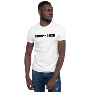 TRUMP = DEATH Short-Sleeve T-Shirt