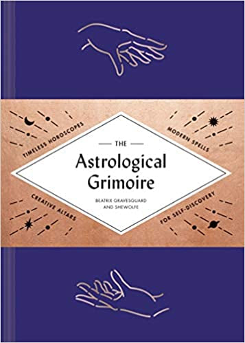 Astrological Grimoire by Shewolfe and Beatrix Gravesguard