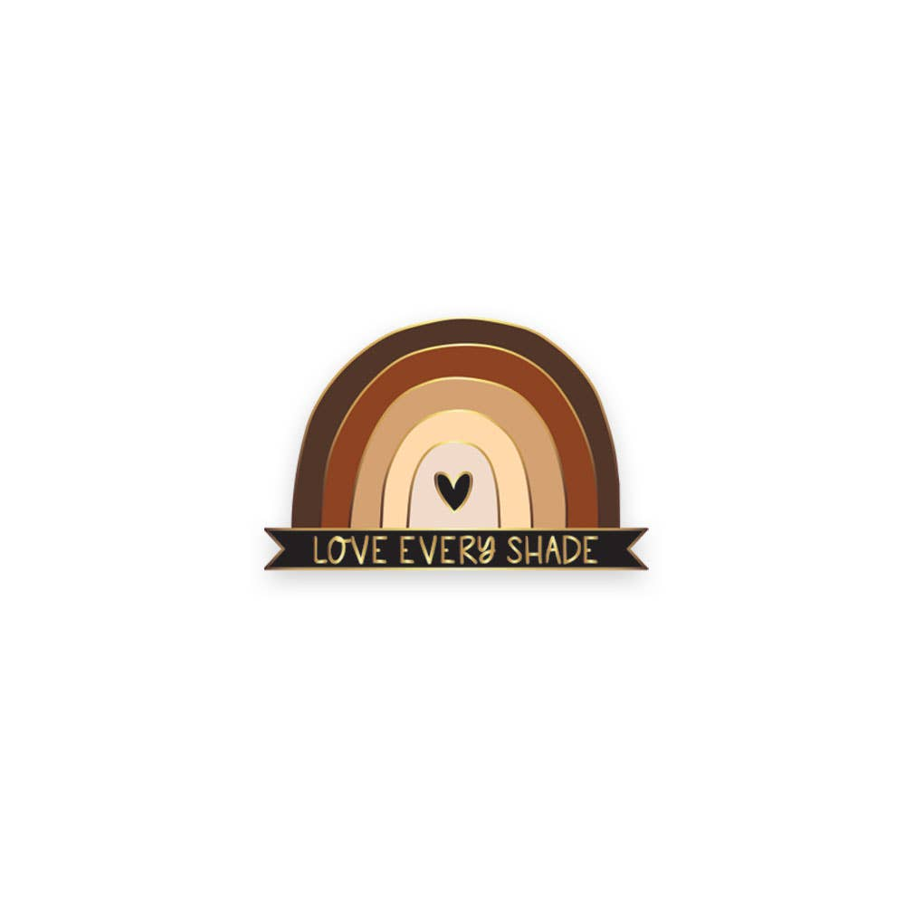 Love Every Shade Enamel Pin