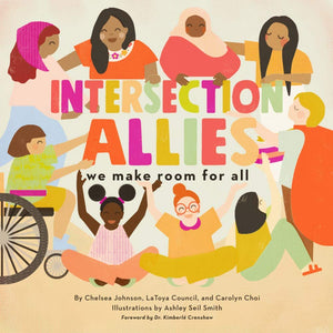 IntersectionAllies: We Make Room for All - by Chelsea Johnson, LaToya Council, and Carolyn Choi