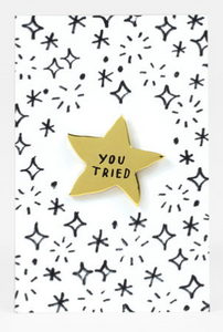 You Tried Gold Pin Star Pin