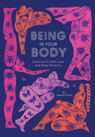 Being in Your Body: A Journal for Self-Love and Body Positivity