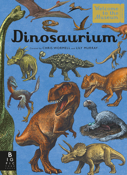 Dinosaurium by Chris Wormell and Lily Murray