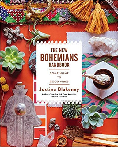 The New Bohemians Handbook: Come Home to Good Vibes by Justina Blakeney