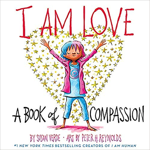 I Am Love: A Book of Compassion by Susan Verde