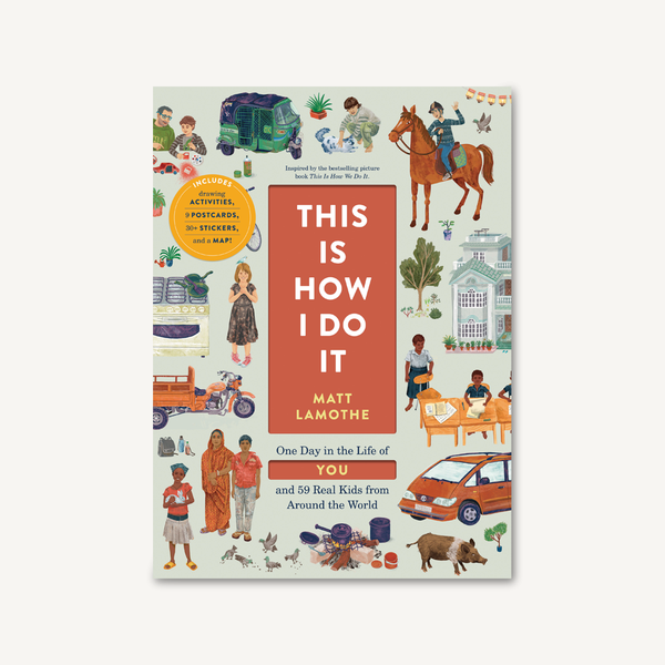 This Is How I Do It Workbook: One Day in the Life of You and 59 Real Kids from Around the World by Matt Lamothe