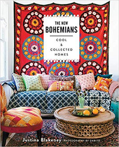 The New Bohemians: Cool and Collected Home by Justina Blakeney