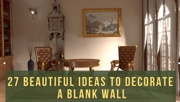 27 Beautiful Ideas To Decorate a Blank Wall