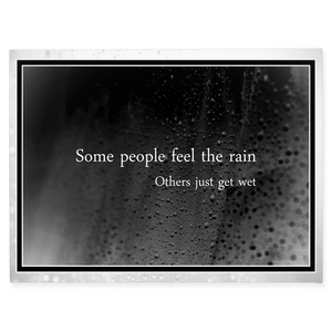 Some People Feel the Rain (Black) - Inspirational Wall Art, Office Wall Art, Office Decor, Office Wall, Office Wall Decor