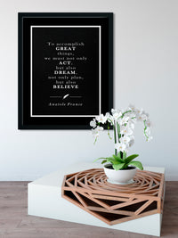 Anatole France | BELIEVE (Black) - FRAMED Inspirational Wall Art, Framed Inspirational Print Art, Dorm Decor, Office Wall Art, Office Decor