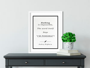 Audrey Hepburn | Nothing is Impossible - FRAMED Inspirational Wall Art, Framed Inspirational Print Art, Dorm Decor, Office Wall Art